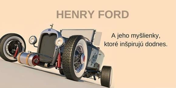 Henry Ford – myšlienky, citáty