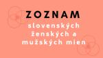 Zoznam slovenských ženských a mužských mien.